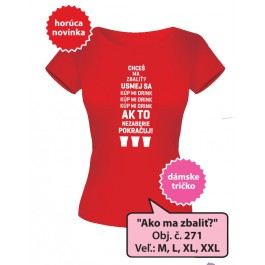 069508c58818 Vtipné tričká - Ako ma zbaliť  dámske - DARČEKOVÝ PORADCA