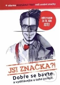 Tomáš lukavec: Jsi značka?