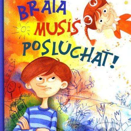 Gabriela Futová Brata musíš poslúchať! - knihy pre 6-10 ročné deti