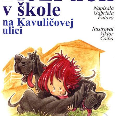 Gabriela Futová Rozruch v škole na Kavuličovej ulici - knihy pre 6-10 ročné deti