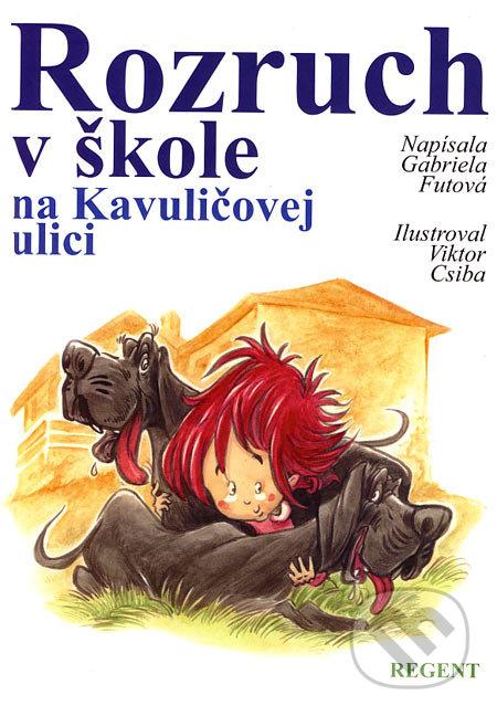 Gabriela Futová Rozruch v škole na Kavuličovej ulici – knihy pre 6-10 ročné deti