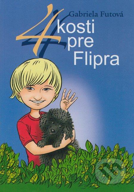 Gabriela Futová 4 kosti pre Flipra – knihy pre 6-10 ročné deti