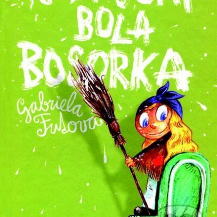 Gabriela Futová Keby som bola bosorka - knihy pre 6-10 ročné deti