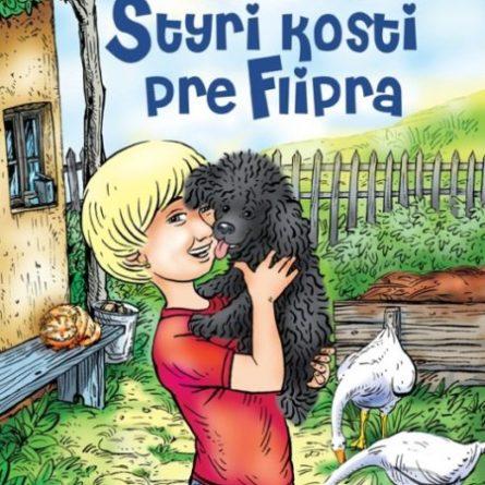 Gabriela Futová Štyri kosti pre Flipra - knihy pre 6-10 ročné deti