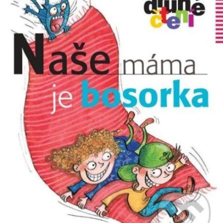 Gabriela Futová Naše máma je bosorka - knihy pre 6-10 ročné deti