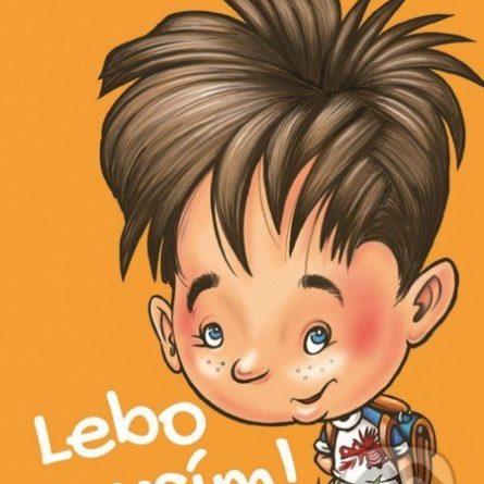 Gabriela Futová Lebo musím! - knihy pre 6-10 ročné deti